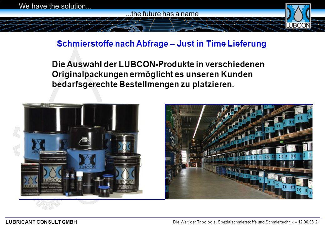 Die Welt der Tribologie, Spezialschmierstoffe und Schmiertechnik – 12.06.08 21 LUBRICANT CONSULT GMBH Die Auswahl der LUBCON-Produkte in verschiedenen