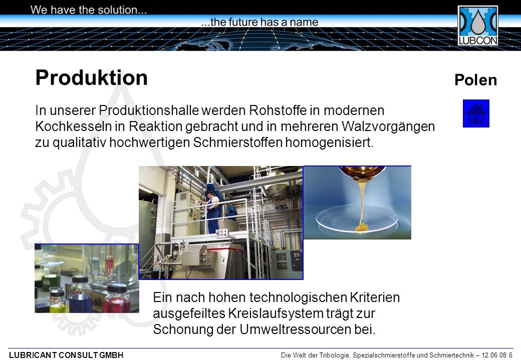 Die Welt der Tribologie, Spezialschmierstoffe und Schmiertechnik – 12.06.08 7 LUBRICANT CONSULT GMBH Polen - Świdnik Ein weiterer Produktionsstandort befindet sich in Świdnik/Polen.