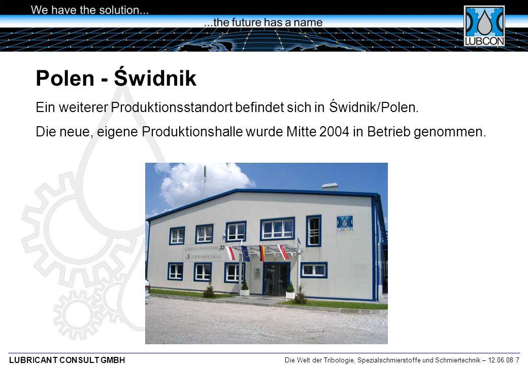 Die Welt der Tribologie, Spezialschmierstoffe und Schmiertechnik – 12.06.08 7 LUBRICANT CONSULT GMBH Polen - Świdnik Ein weiterer Produktionsstandort