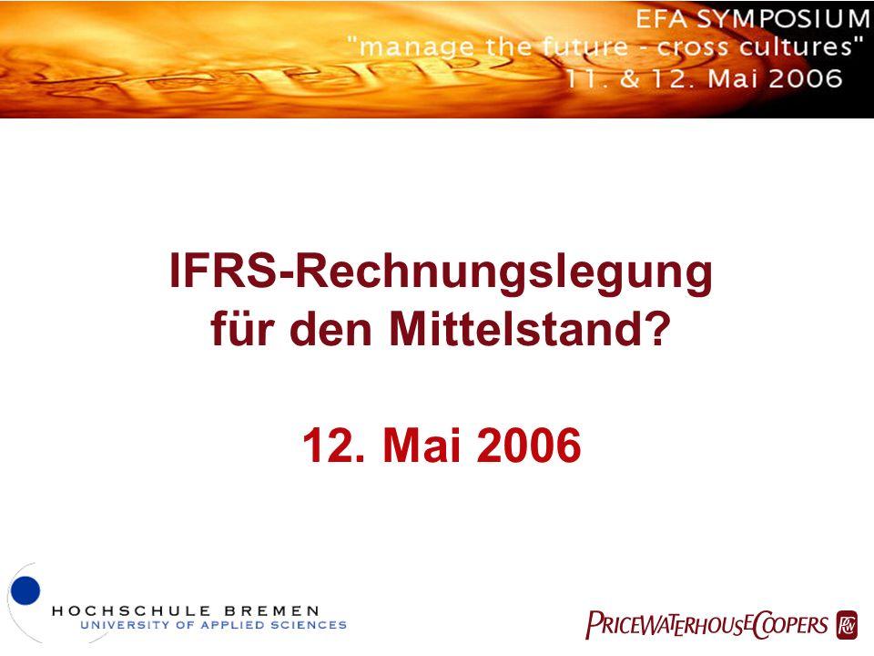 Agenda Teil 1:Einführung Teil 2:Umstellung auf IFRS – Herausforderungen und Nutzenpotentiale für mittelständische Unternehmen Teil 3:Das IASB-Projekt IFRS für kleine und mittelständische Unternehmen Teil 4:Fazit