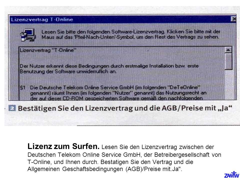 Lizenz zum Surfen. Lesen Sie den Lizenzvertrag zwischen der Deutschen Telekom Online Service GmbH, der Betreibergesellschaft von T-Online, und Ihnen d