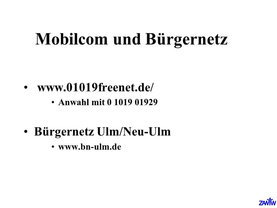 Mobilcom und Bürgernetz www.01019freenet.de/ Anwahl mit 0 1019 01929 Bürgernetz Ulm/Neu-Ulm www.bn-ulm.de