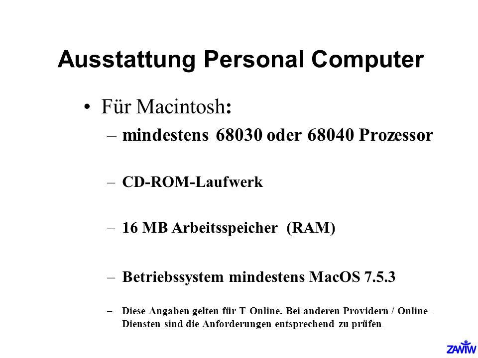 Ausstattung Personal Computer Für Macintosh: –mindestens 68030 oder 68040 Prozessor –CD-ROM-Laufwerk –16 MB Arbeitsspeicher (RAM) –Betriebssystem mind