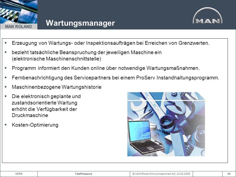 © MAN Roland Druckmaschinen AG, 23.02.2005TelePresenceSBRB MAN ROLAND 18 Erzeugung von Wartungs- oder Inspektionsaufträgen bei Erreichen von Grenzwert