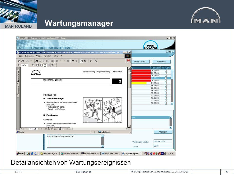 © MAN Roland Druckmaschinen AG, 23.02.2005TelePresenceSBRB MAN ROLAND 20 Detailansichten von Wartungsereignissen Wartungsmanager