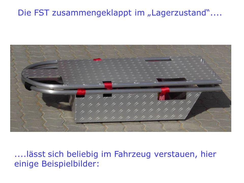 Die FST zusammengeklappt im Lagerzustand........lässt sich beliebig im Fahrzeug verstauen, hier einige Beispielbilder: