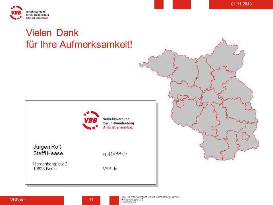 VBB.de VBB Verkehrsverbund Berlin-Brandenburg GmbH Hardenbergplatz 2 10623 Berlin 01.11.2013 11 Vielen Dank für Ihre Aufmerksamkeit! Jürgen Roß Steffi