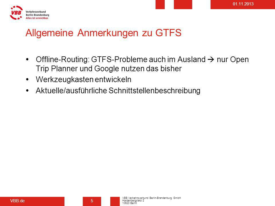 VBB.de VBB Verkehrsverbund Berlin-Brandenburg GmbH Hardenbergplatz 2 10623 Berlin 01.11.2013 Allgemeine Anmerkungen zu GTFS Offline-Routing: GTFS-Prob