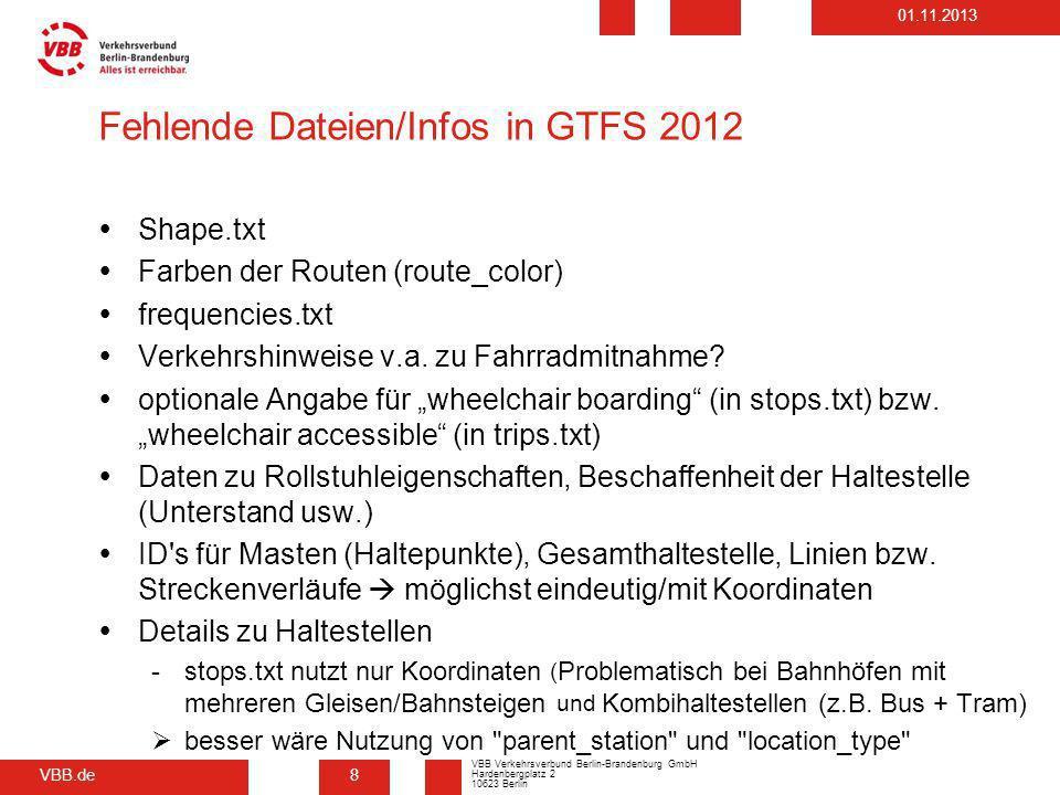 VBB.de VBB Verkehrsverbund Berlin-Brandenburg GmbH Hardenbergplatz 2 10623 Berlin 01.11.2013 Fehlende Dateien/Infos in GTFS 2012 Shape.txt Farben der