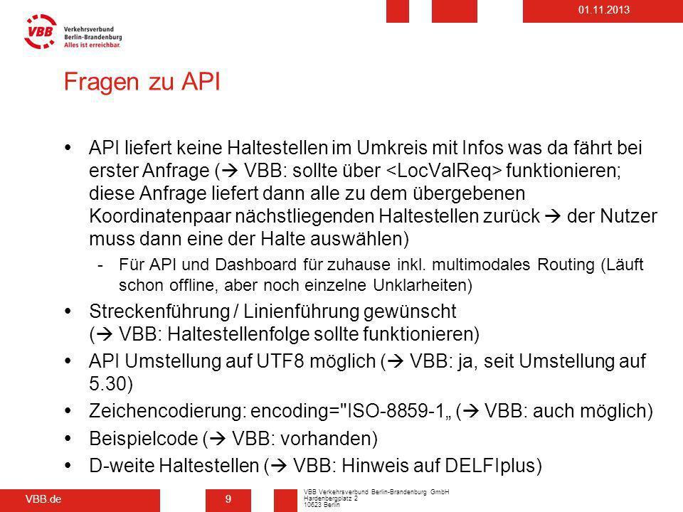 VBB.de VBB Verkehrsverbund Berlin-Brandenburg GmbH Hardenbergplatz 2 10623 Berlin 01.11.2013 Fragen zu API API liefert keine Haltestellen im Umkreis m
