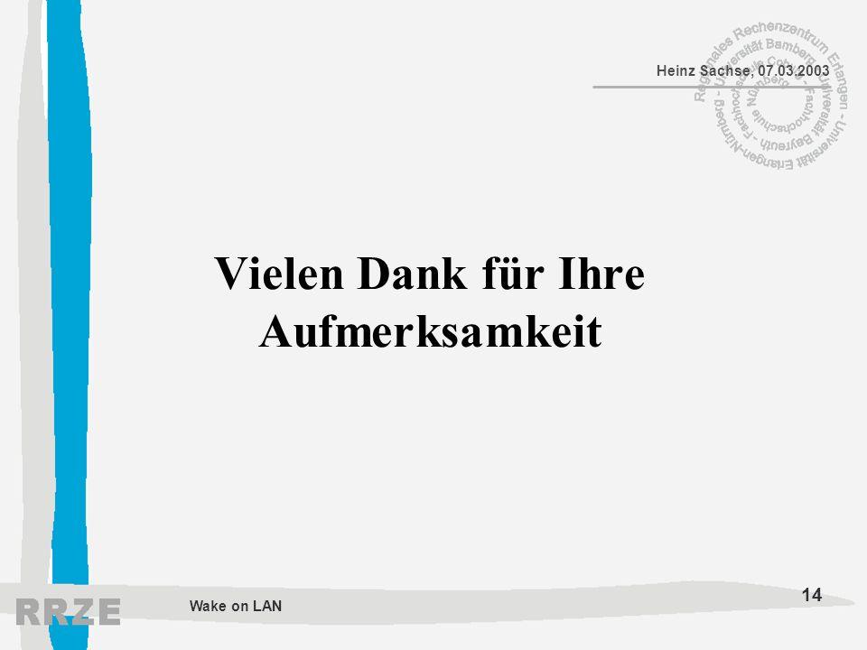 14 Heinz Sachse, 07.03.2003 Wake on LAN Vielen Dank für Ihre Aufmerksamkeit