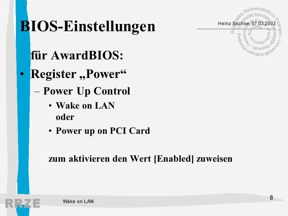 9 Heinz Sachse, 07.03.2003 Wake on LAN Voraussetzung Quellrechner Hardware: Standard Netzwerkkarte Software: Verwaltungsanwendung zum Senden von Remote-Wake-UP- Ereignissen (Magic- Paket-Frames) MAC-Adresse des Zielrechners muss bekannt sein