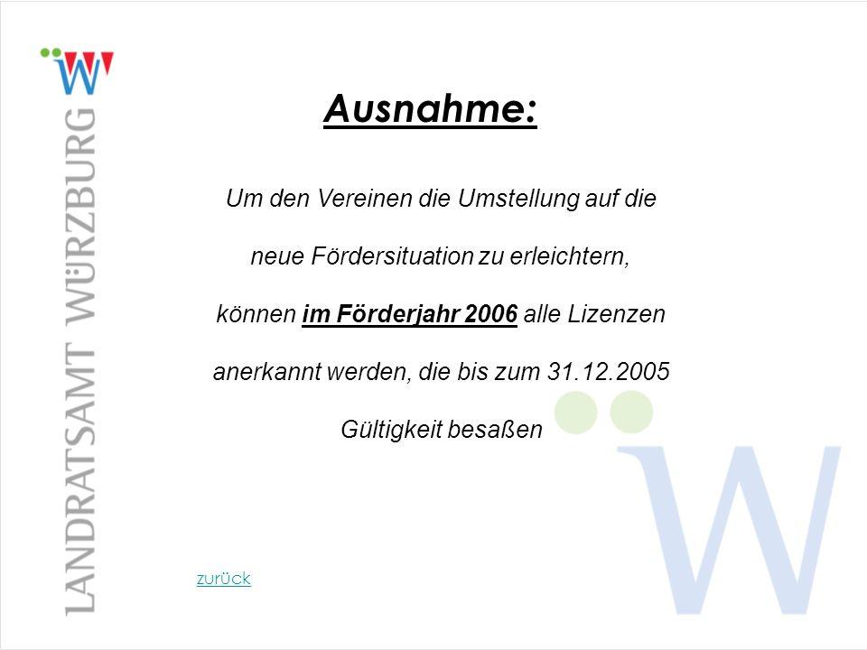 Um den Vereinen die Umstellung auf die neue Fördersituation zu erleichtern, können im Förderjahr 2006 alle Lizenzen anerkannt werden, die bis zum 31.1