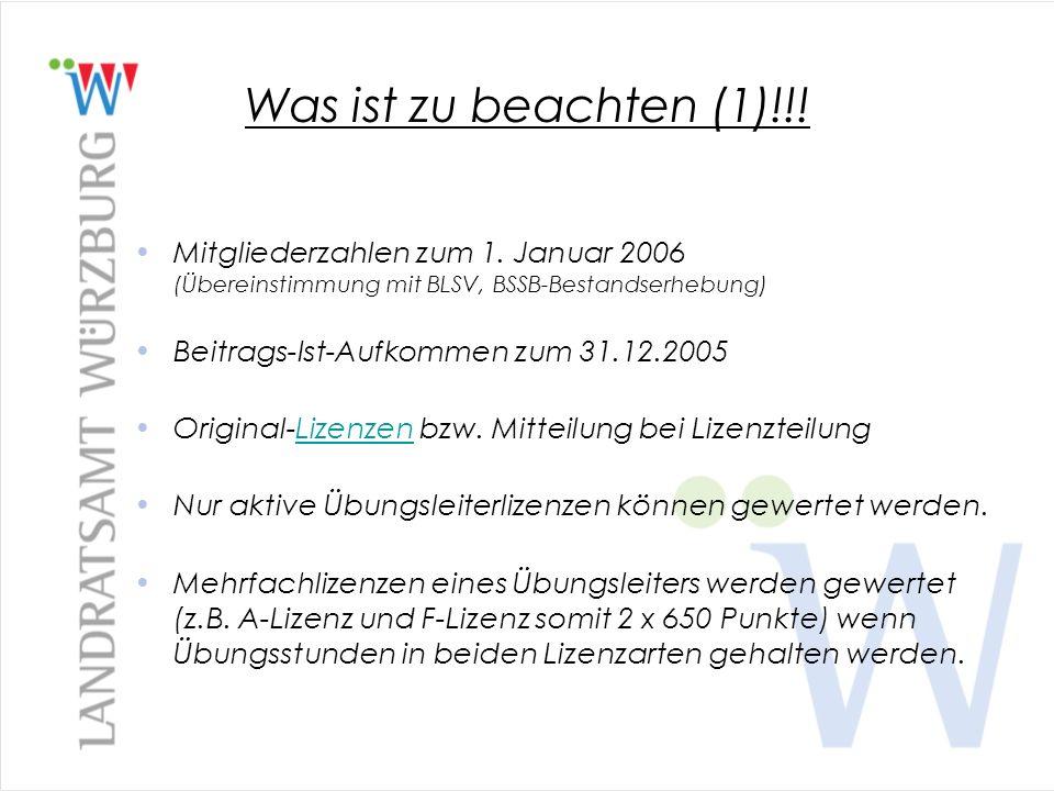 Was ist zu beachten (1)!!! Mitgliederzahlen zum 1. Januar 2006 (Übereinstimmung mit BLSV, BSSB-Bestandserhebung) Beitrags-Ist-Aufkommen zum 31.12.2005
