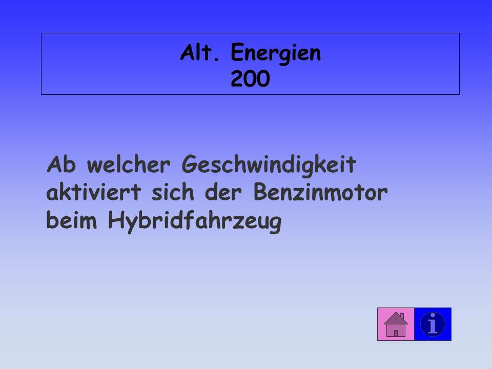 Alt. Energien 200 Ab welcher Geschwindigkeit aktiviert sich der Benzinmotor beim Hybridfahrzeug