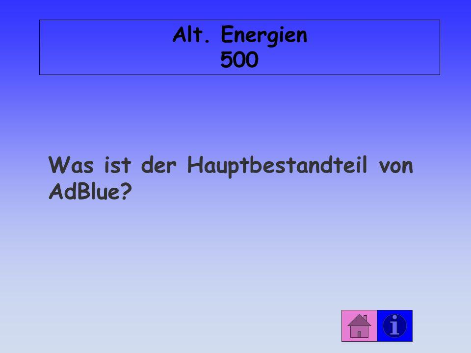 Alt. Energien 500 Was ist der Hauptbestandteil von AdBlue?
