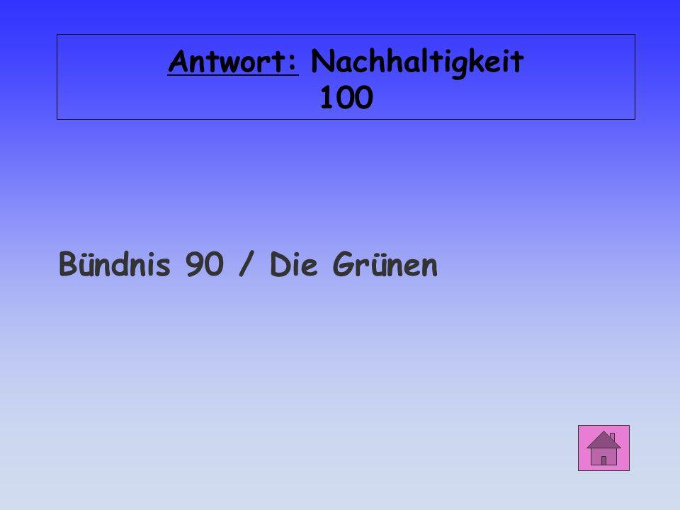 Antwort: Nachhaltigkeit 100 Bündnis 90 / Die Grünen