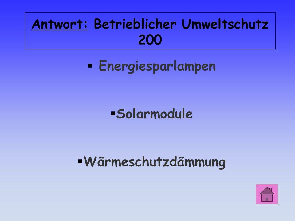 Antwort: Betrieblicher Umweltschutz 200 Energiesparlampen Solarmodule Wärmeschutzdämmung
