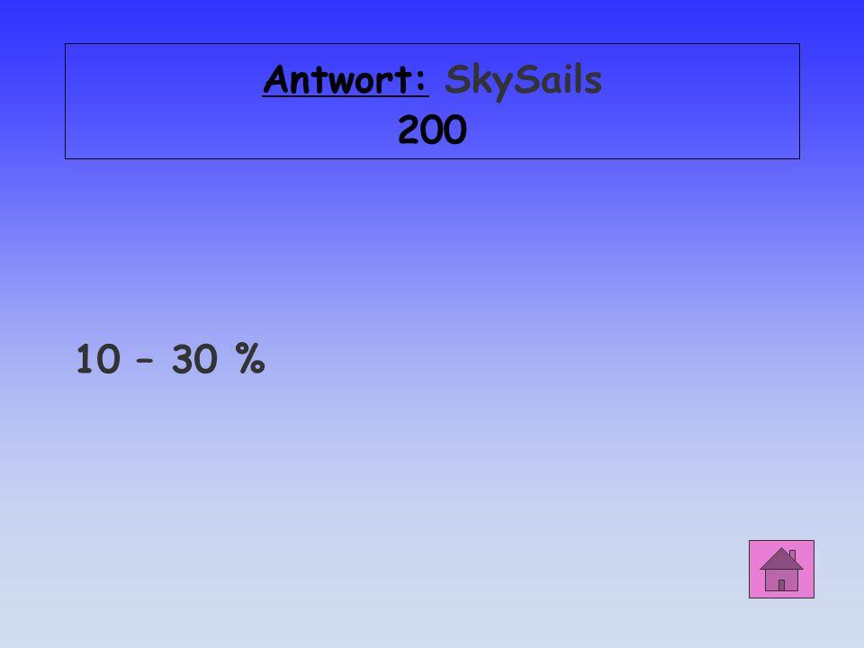 Antwort: SkySails 200 10 – 30 %