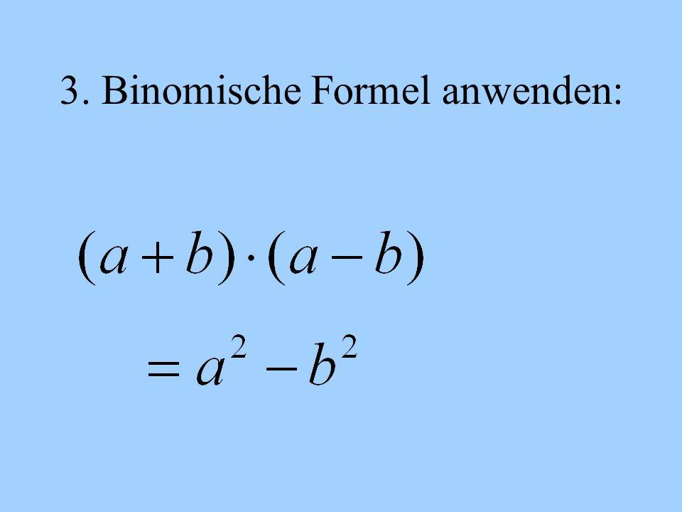 3. Binomische Formel anwenden: