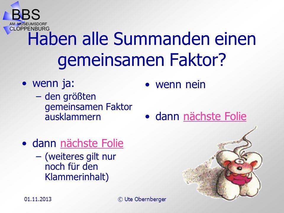 01.11.2013© Ute Obernberger Richtig faktorisieren Eine Checkliste !