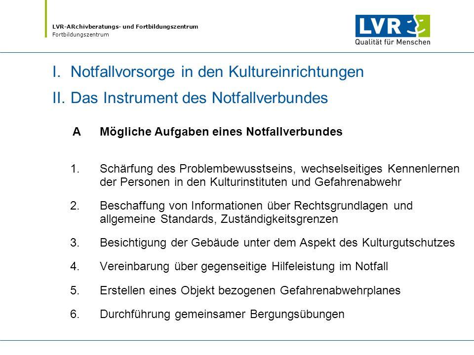 LVR-ARchivberatungs- und Fortbildungszentrum Fortbildungszentrum >: 7.Gemeinsame Beschaffung, Vorratshaltung und Ergänzung/ Erneuerung von Bergungsutensilien, gemeinsamer Abschluss von Rahmenverträgen für Lieferungen/Leistungen im Notfall 8.Erörterung gemeinsamer Fachthemen und lokaler Standards