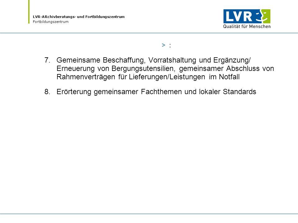LVR-ARchivberatungs- und Fortbildungszentrum Fortbildungszentrum >: 7.Gemeinsame Beschaffung, Vorratshaltung und Ergänzung/ Erneuerung von Bergungsute