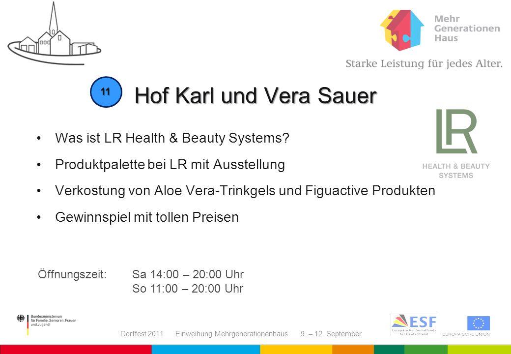 Dorffest 2011 Einweihung Mehrgenerationenhaus 9. – 12. September Hof Karl und Vera Sauer 11 Was ist LR Health & Beauty Systems? Produktpalette bei LR