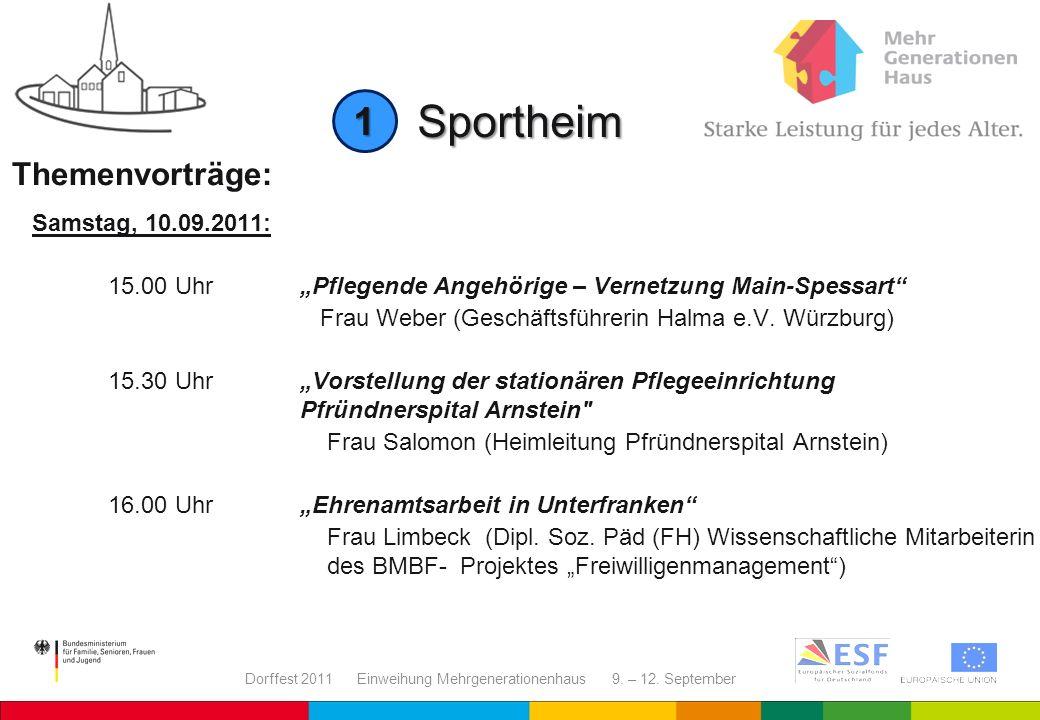 Dorffest 2011 Einweihung Mehrgenerationenhaus 9. – 12. September Sportheim Themenvorträge: Samstag, 10.09.2011: 15.00 UhrPflegende Angehörige – Vernet