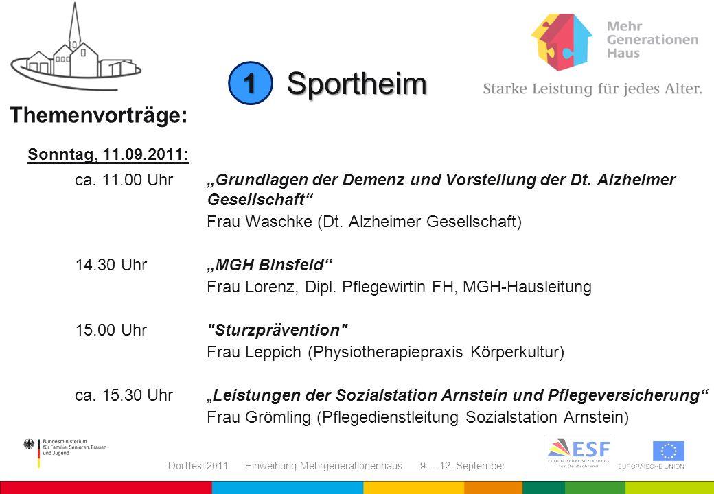 Dorffest 2011 Einweihung Mehrgenerationenhaus 9. – 12. September Sportheim Themenvorträge: Sonntag, 11.09.2011: ca. 11.00 UhrGrundlagen der Demenz und