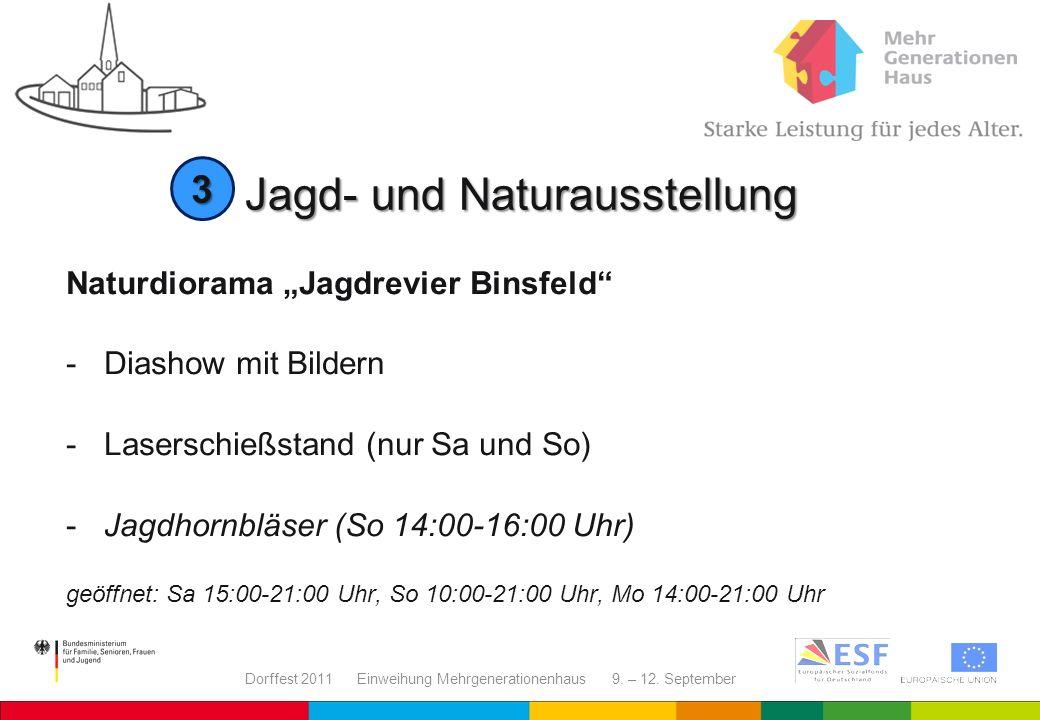 Dorffest 2011 Einweihung Mehrgenerationenhaus 9. – 12. September Jagd- und Naturausstellung Naturdiorama Jagdrevier Binsfeld - Diashow mit Bildern -La