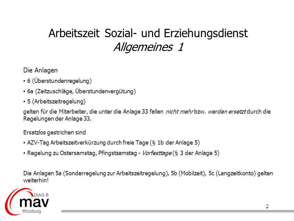 3 Arbeitszeit Sozial- und Erziehungsdienst Allgemeines 2 Im Vergleich zur Anlage 5 fehlen in der Anlage 33 außerdem verschiedene Schutzbestimmungen zur Arbeitszeit: z.B.