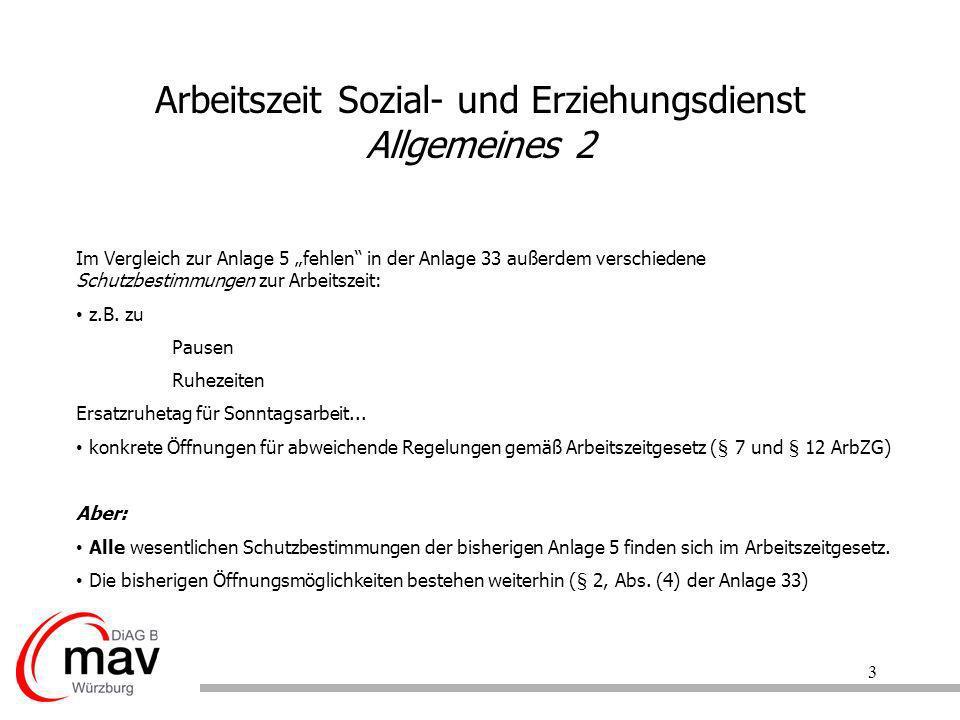 3 Arbeitszeit Sozial- und Erziehungsdienst Allgemeines 2 Im Vergleich zur Anlage 5 fehlen in der Anlage 33 außerdem verschiedene Schutzbestimmungen zu