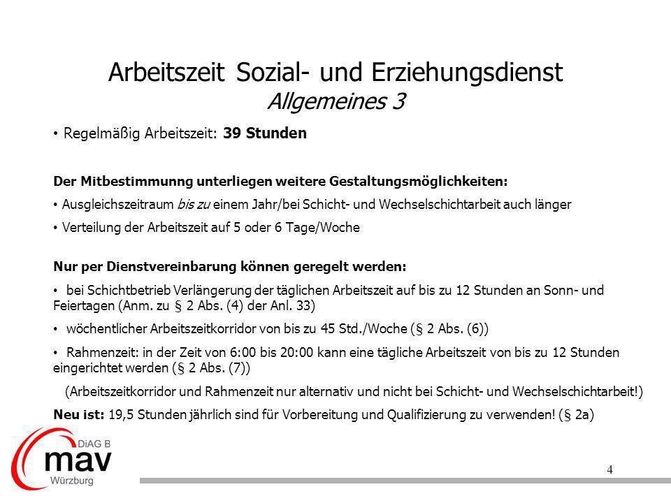 4 Arbeitszeit Sozial- und Erziehungsdienst Allgemeines 3 Regelmäßig Arbeitszeit: 39 Stunden Der Mitbestimmunng unterliegen weitere Gestaltungsmöglichk