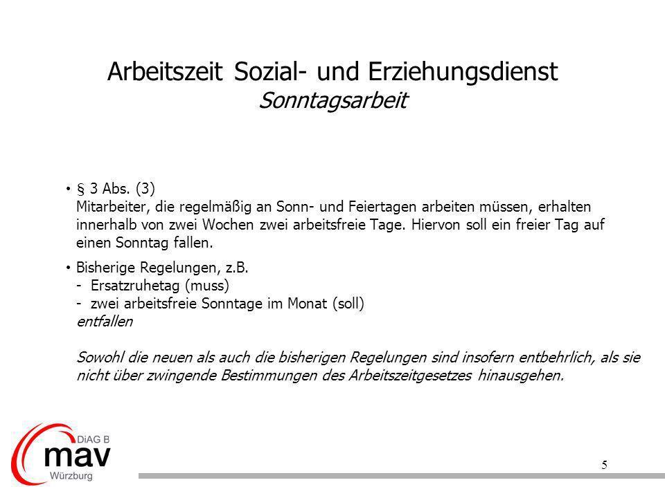 5 Arbeitszeit Sozial- und Erziehungsdienst Sonntagsarbeit § 3 Abs. (3) Mitarbeiter, die regelmäßig an Sonn- und Feiertagen arbeiten müssen, erhalten i
