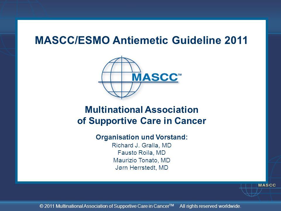 © 2011 Multinational Association of Supportive Care in Cancer TM All rights reserved worldwide.