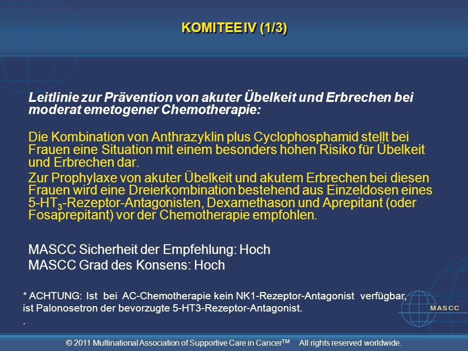 © 2011 Multinational Association of Supportive Care in Cancer TM All rights reserved worldwide. Leitlinie zur Prävention von akuter Übelkeit und Erbre