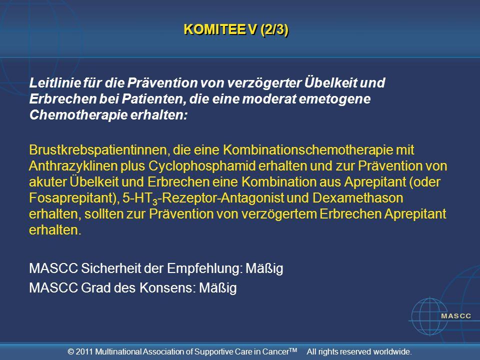 © 2011 Multinational Association of Supportive Care in Cancer TM All rights reserved worldwide. Leitlinie für die Prävention von verzögerter Übelkeit