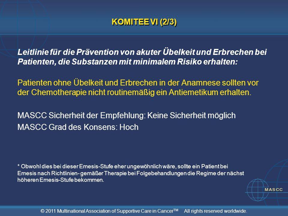 © 2011 Multinational Association of Supportive Care in Cancer TM All rights reserved worldwide. Leitlinie für die Prävention von akuter Übelkeit und E