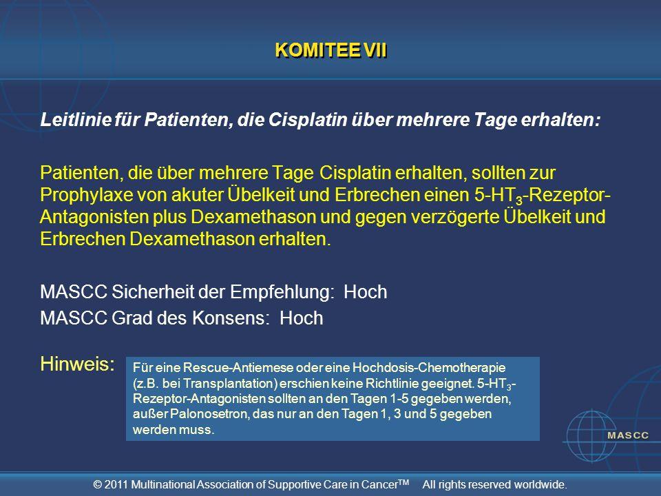 © 2011 Multinational Association of Supportive Care in Cancer TM All rights reserved worldwide. Leitlinie für Patienten, die Cisplatin über mehrere Ta