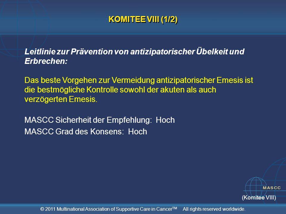 © 2011 Multinational Association of Supportive Care in Cancer TM All rights reserved worldwide. Leitlinie zur Prävention von antizipatorischer Übelkei