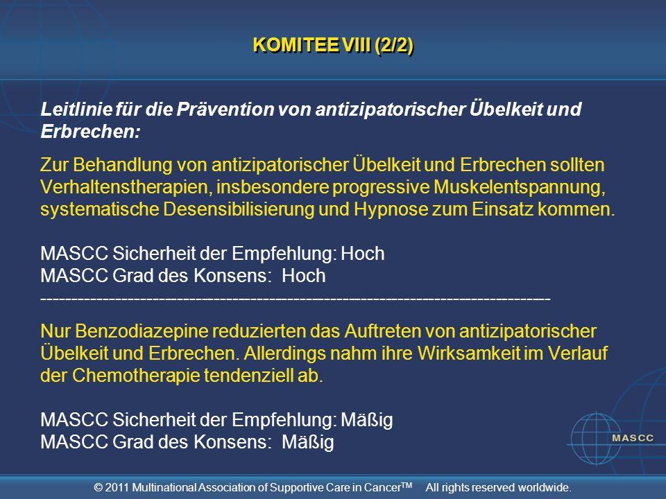 © 2011 Multinational Association of Supportive Care in Cancer TM All rights reserved worldwide. Leitlinie für die Prävention von antizipatorischer Übe