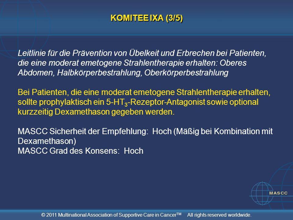 © 2011 Multinational Association of Supportive Care in Cancer TM All rights reserved worldwide. Leitlinie für die Prävention von Übelkeit und Erbreche