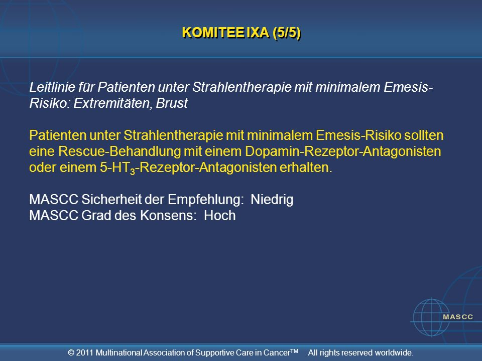 © 2011 Multinational Association of Supportive Care in Cancer TM All rights reserved worldwide. Leitlinie für Patienten unter Strahlentherapie mit min