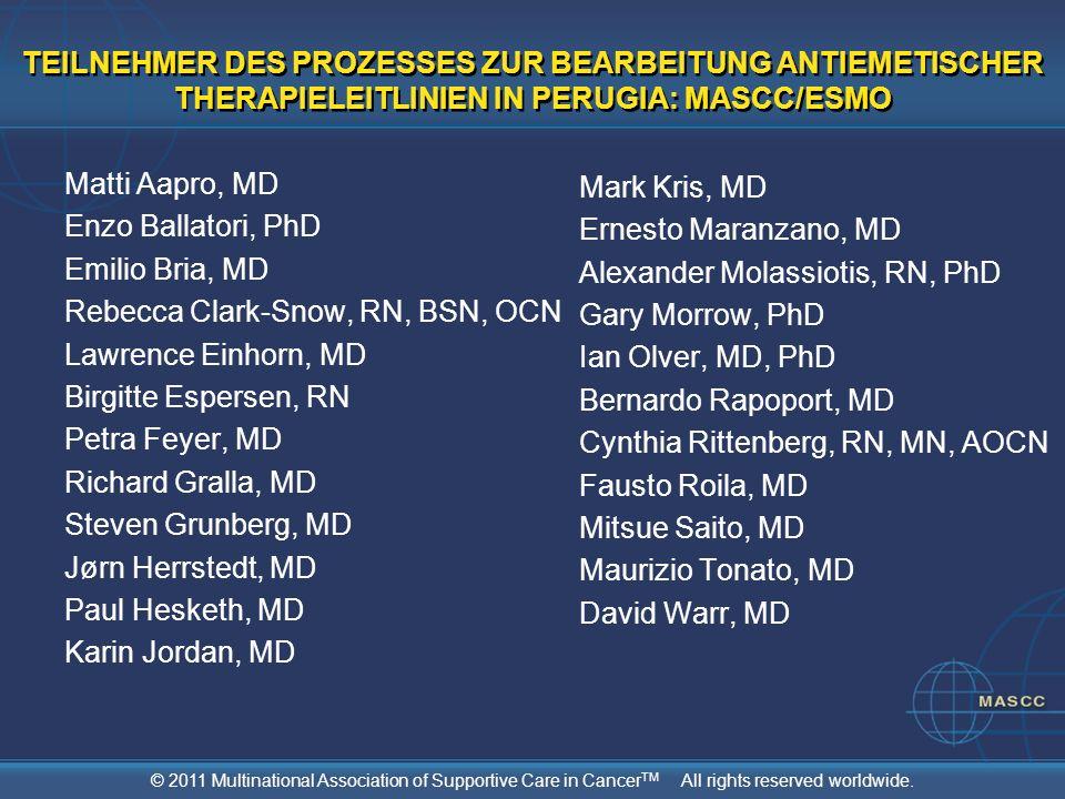 © 2011 Multinational Association of Supportive Care in Cancer TM All rights reserved worldwide. TEILNEHMER DES PROZESSES ZUR BEARBEITUNG ANTIEMETISCHE
