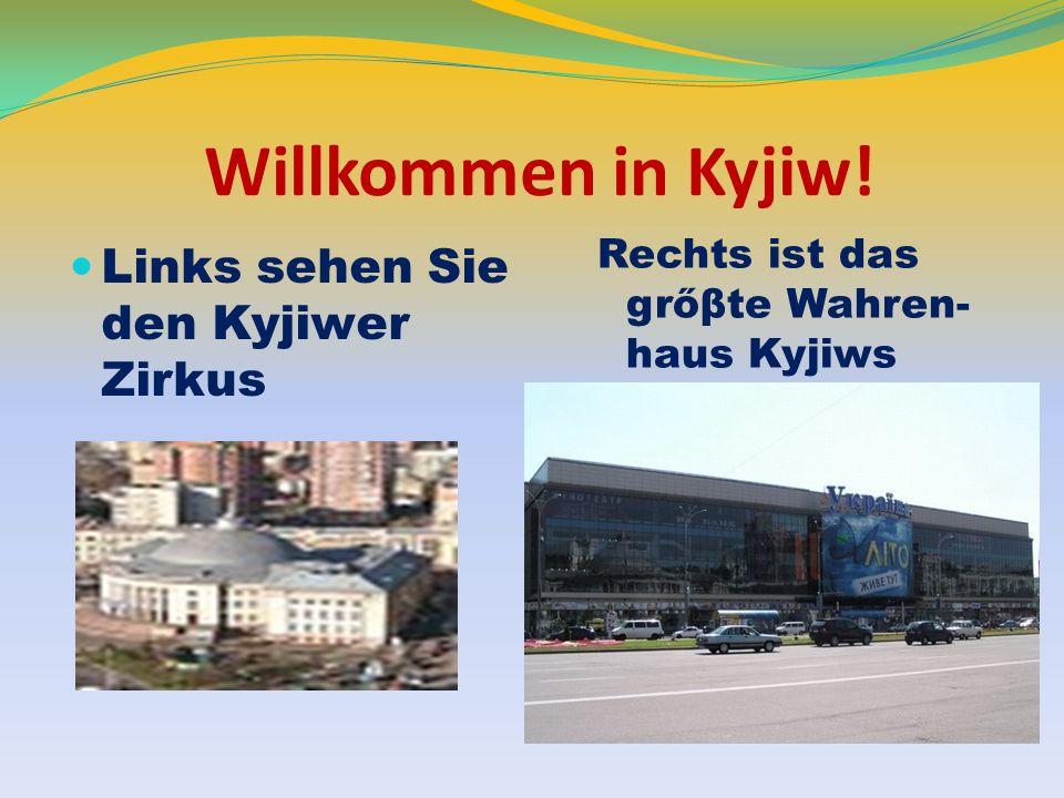 Willkommen in Kyjiw! Links sehen Sie den Kyjiwer Zirkus Rechts ist das grőβte Wahren- haus Kyjiws Ukraine