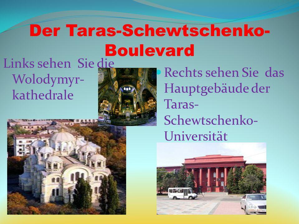 Der Taras-Schewtschenko- Boulevard Links sehen Sie die Wolodymyr- kathedrale Rechts sehen Sie das Hauptgebäude der Taras- Schewtschenko- Universität
