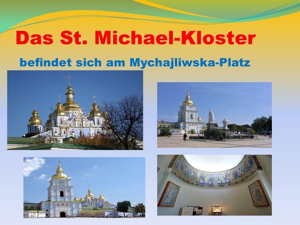 Das St. Michael-Kloster befindet sich am Mychajliwska-Platz