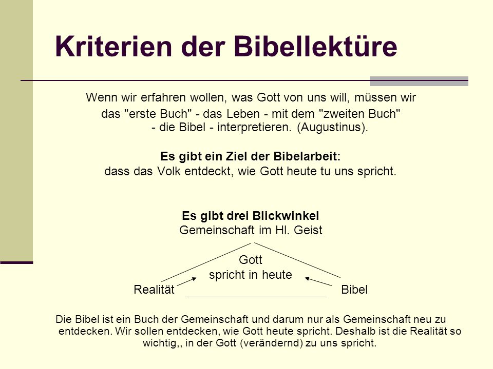 Kriterien der Bibellektüre Wenn wir erfahren wollen, was Gott von uns will, müssen wir das