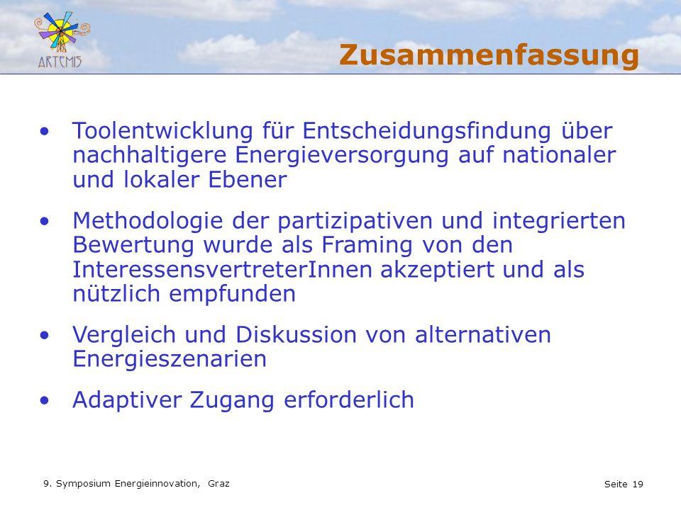 Seite 19 9. Symposium Energieinnovation, Graz Zusammenfassung Toolentwicklung für Entscheidungsfindung über nachhaltigere Energieversorgung auf nation